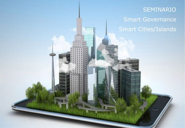Seminario 'Smart Governance - Smart Cities / Island'