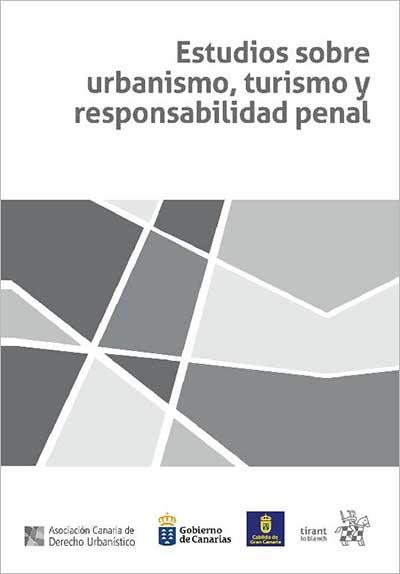 Estudios sobre urbanismo, turismo y responsabilidad penal